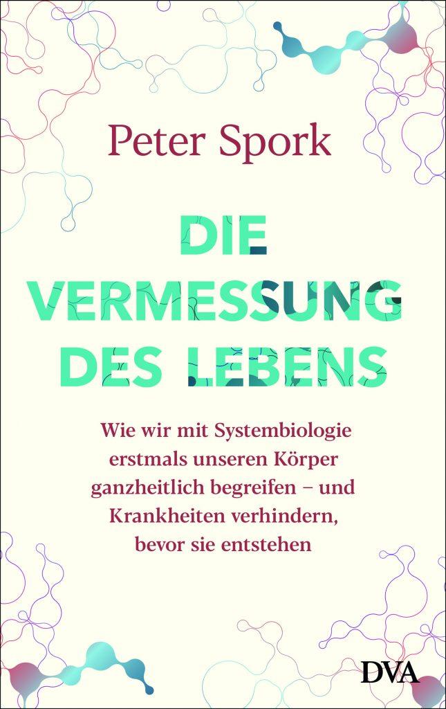 Peter Spork: Die Vermessung des Lebens